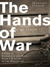 The Hands of War (eBook): A Tale of Endurance and Hope, from a Survivor of the Holocaust